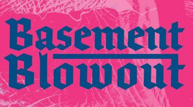 Basement Blowout Announced Feat. Aw B, Half Queen, Mongo Skato, PG/VG