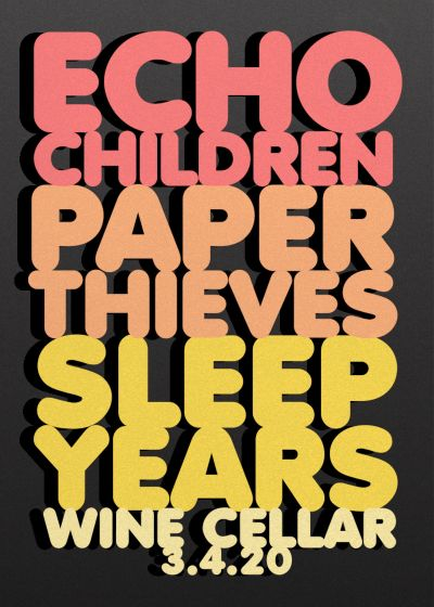 Echo Children, Paper Thieves and Sleep Years - Cancelled