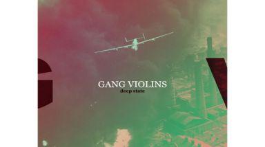 Listen: Gang Violins - Deep State