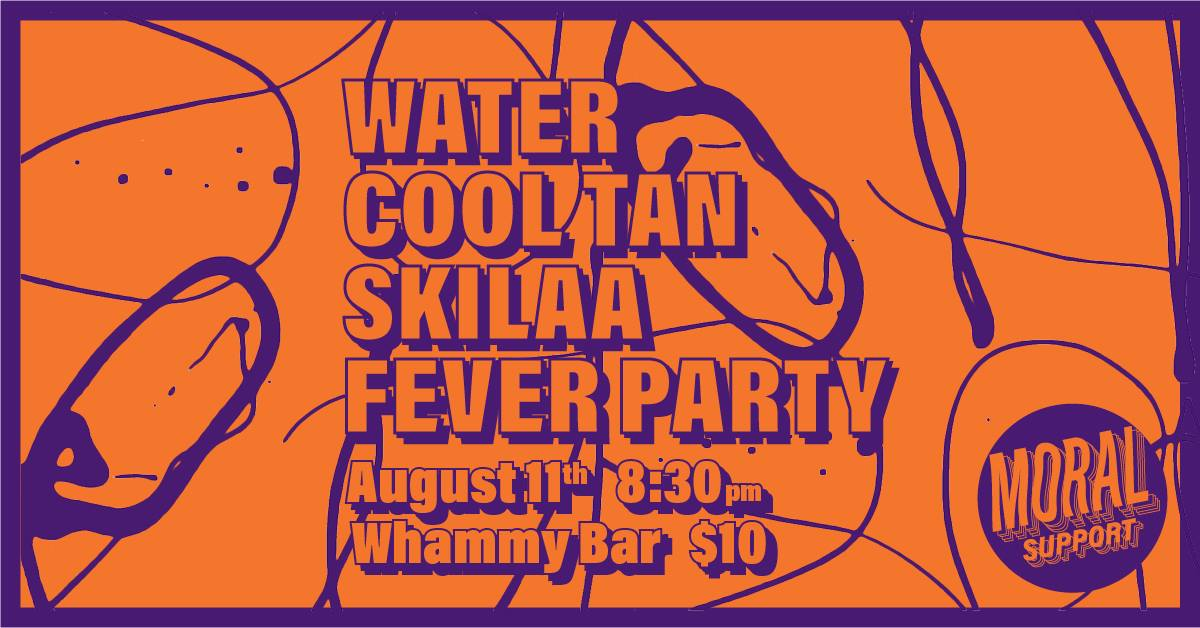 Cool Tan , Water, Skilaa, Fever Party