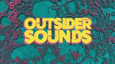 Lineup Announced For Outsider Sounds Festival 2019