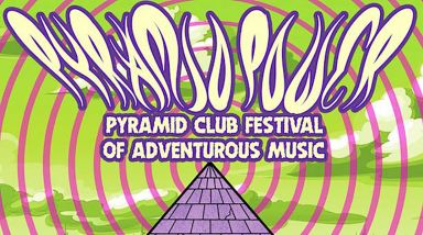 Interview: Pyramid Power Festival Of Adventurous Music