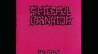 Stream Spiteful Urinator's New Album 'Zero Effort... Maximum Insult'