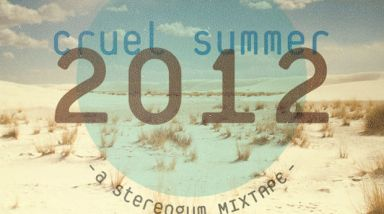 Download: Stereogum Cruel Summer 2012 Mixtape