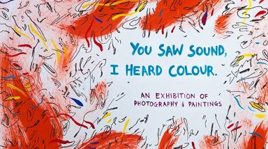 Interview: 'You Saw Sound, I Heard Colour' Music and Art Exhibition