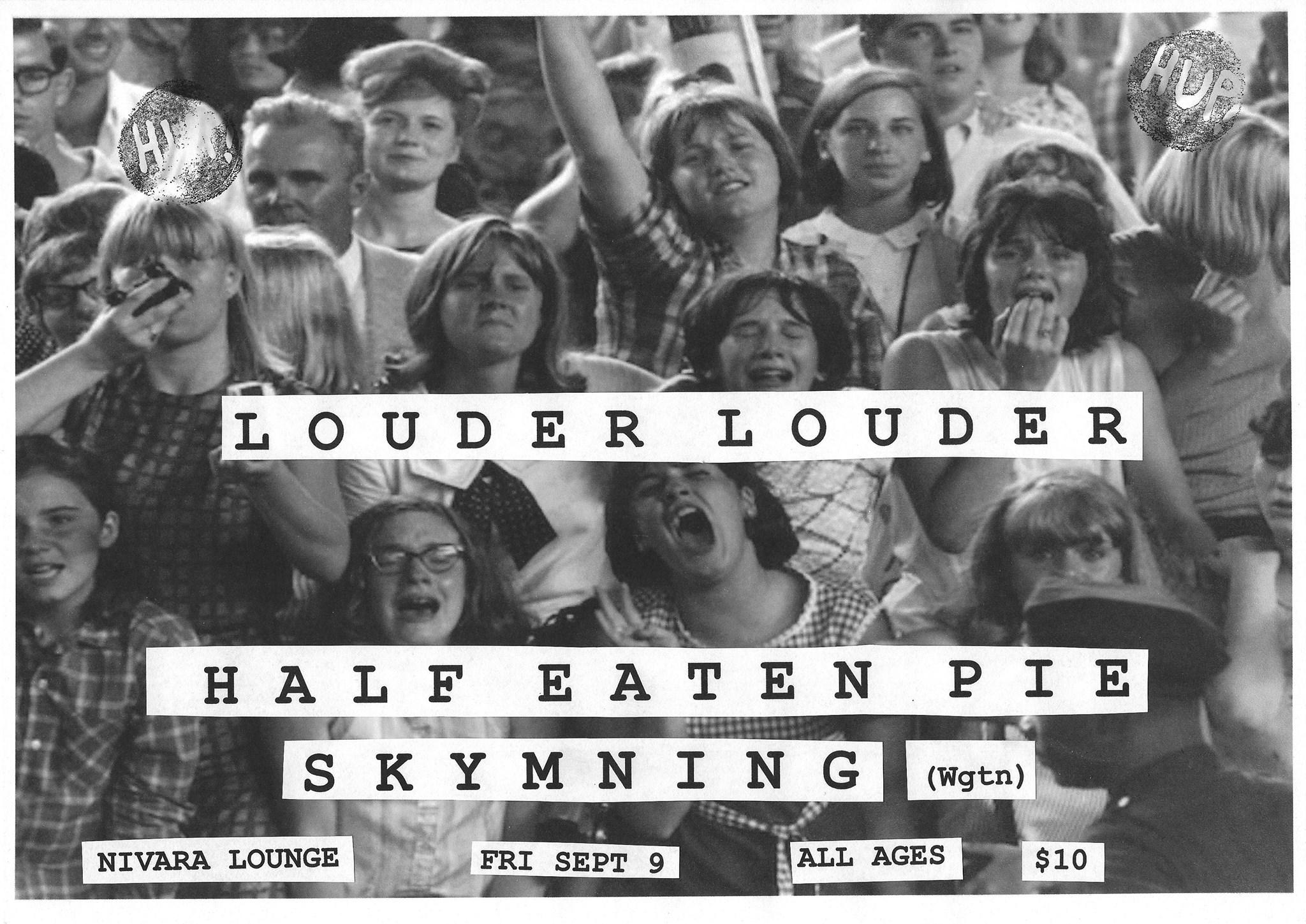 Louder Louder, Half Eaten Pie and Skymning
