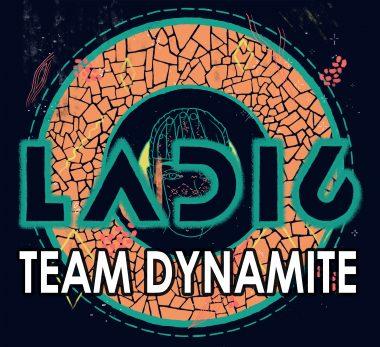 Ladi6 with Team Dynamite