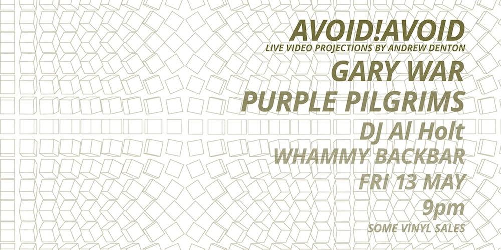 Avoid!Avoid, Gary War and Purple Pilgrims