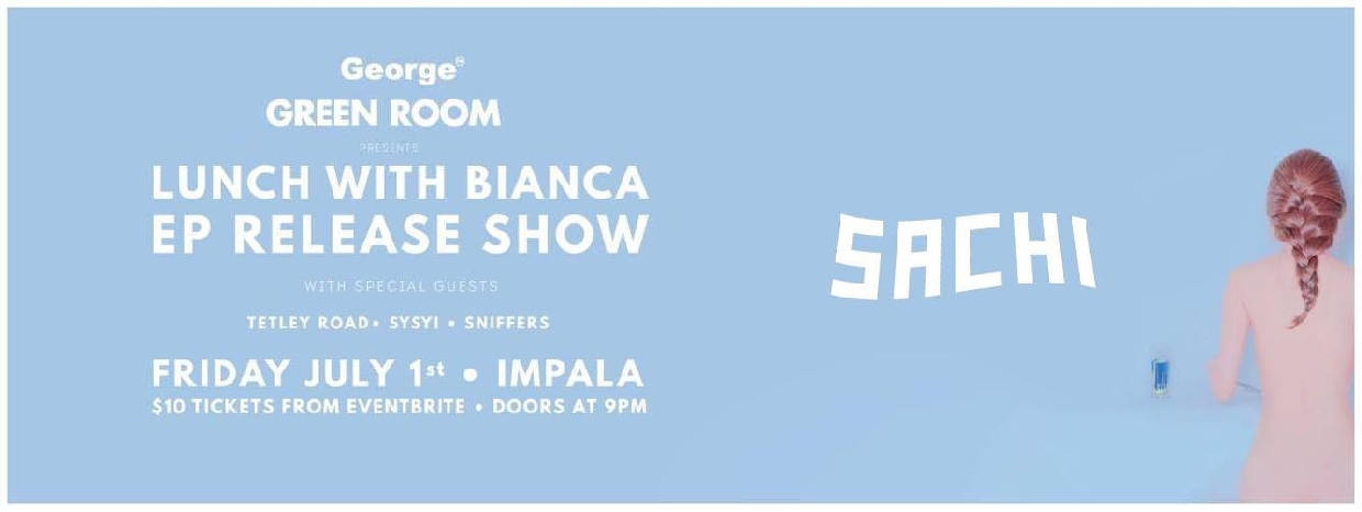 George Fm Presents Sachi ' Lunch With Bianca' EP Release Show