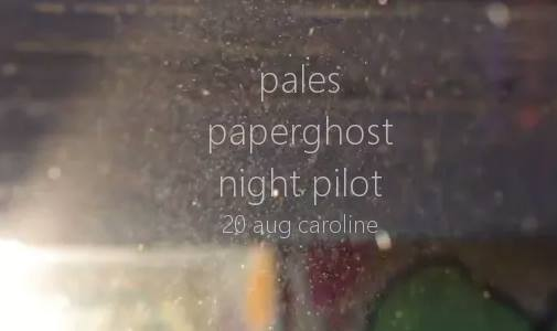Pales With Paper Ghost And Night Pilot