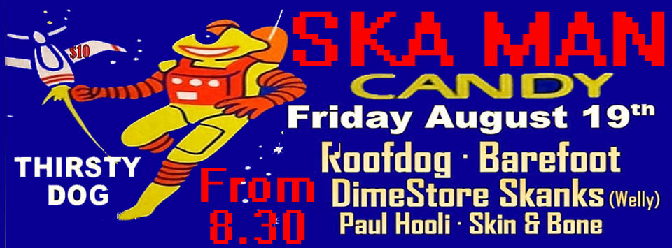 Roofdog, Barefoot, Dimestore Skanks, Paul Hooli and More