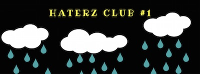 Haterz Club #1: Alayna Powley, Elcee and Tiger For Days