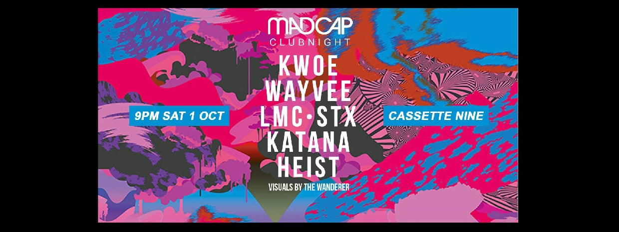 Madcap Clubnight Ft Kwoe, Wayvee, LMC, Katana And More