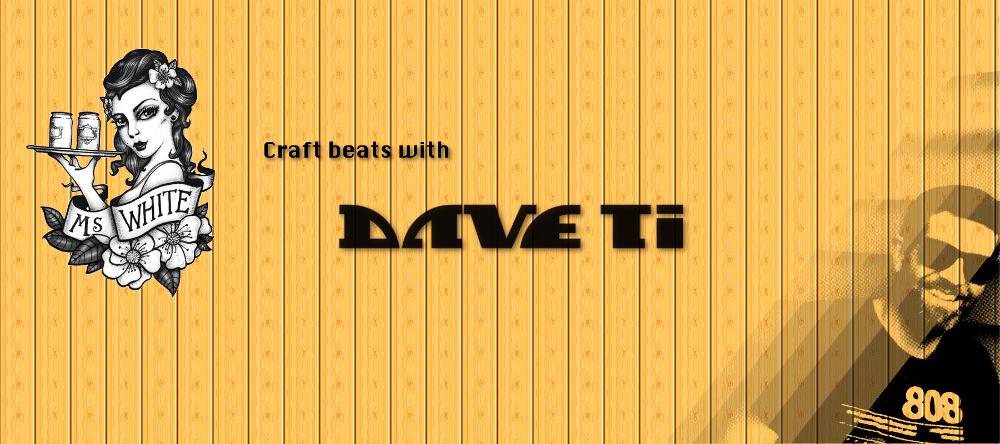Craft Beats With Dave Ti