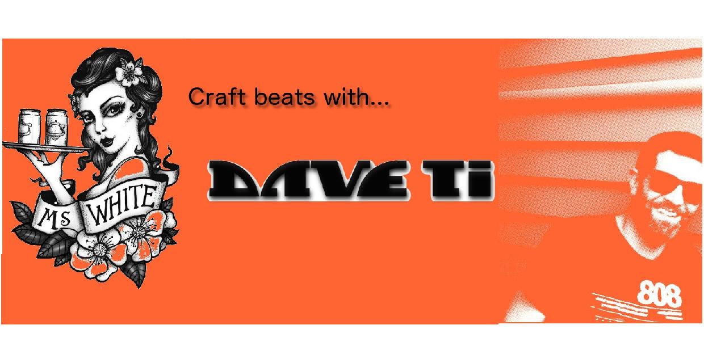 More Craft Beats With Dave Ti