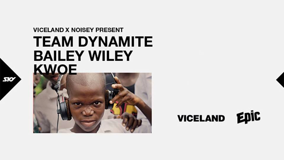 Viceland X Noisey Present: Team Dynamite, Bailey Wiley and Kwoe