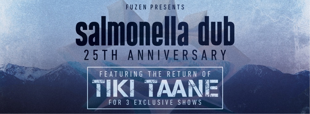 Salmonella Dub 25th Anniversary Featuring the Return of Tiki Taane