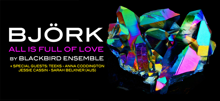 Blackbird Ensemble Present Bjork: All Is Full Of Love