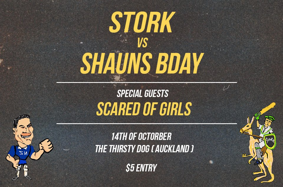 Stork vs Shauns Bday with Scared Of Girls