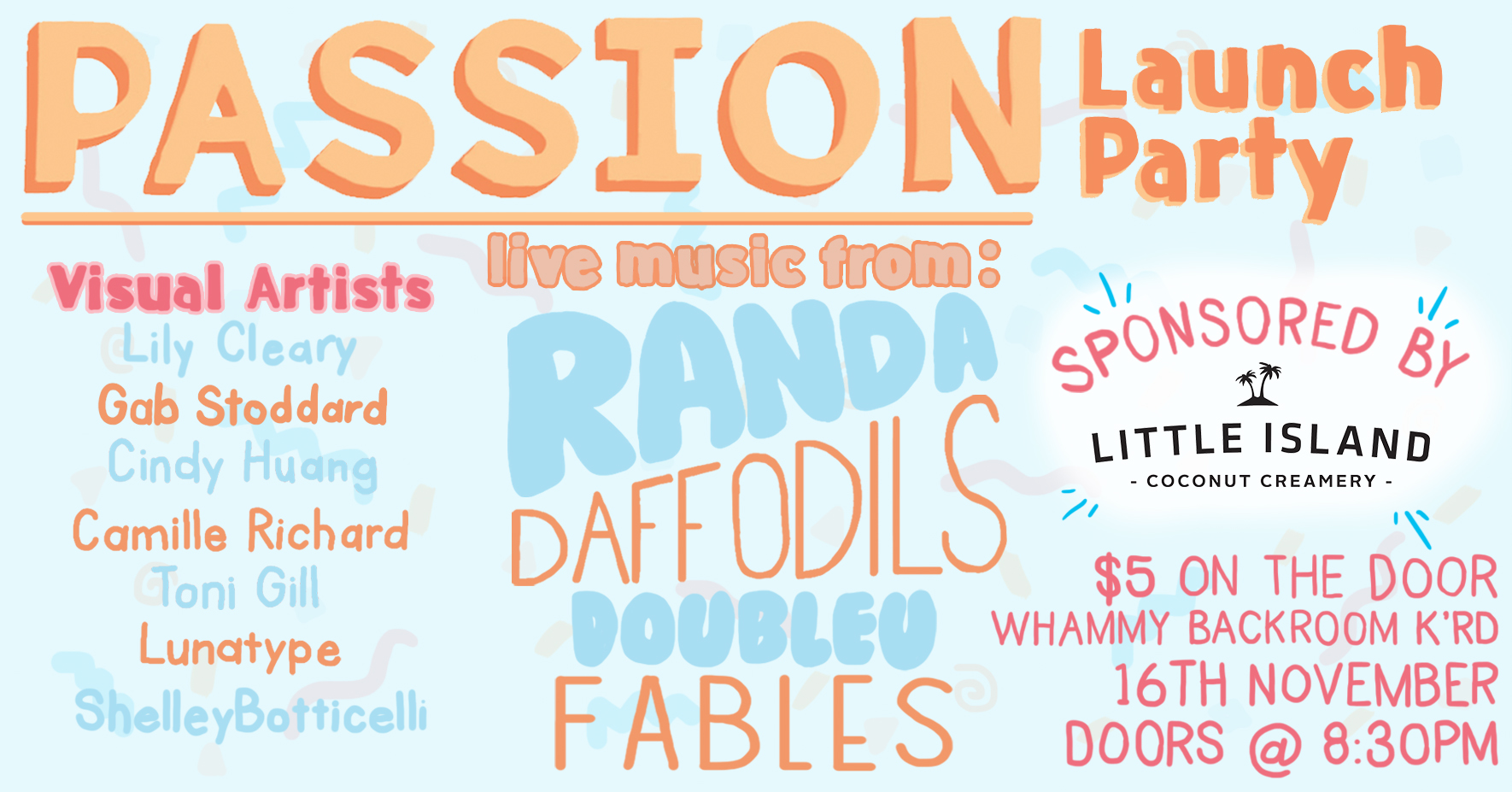 Passion Launch Party - Randa, Daffodils, Doubleu, Fables