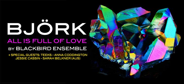 Blackbird Ensemble Present Bjrk All Is Full Of Love
