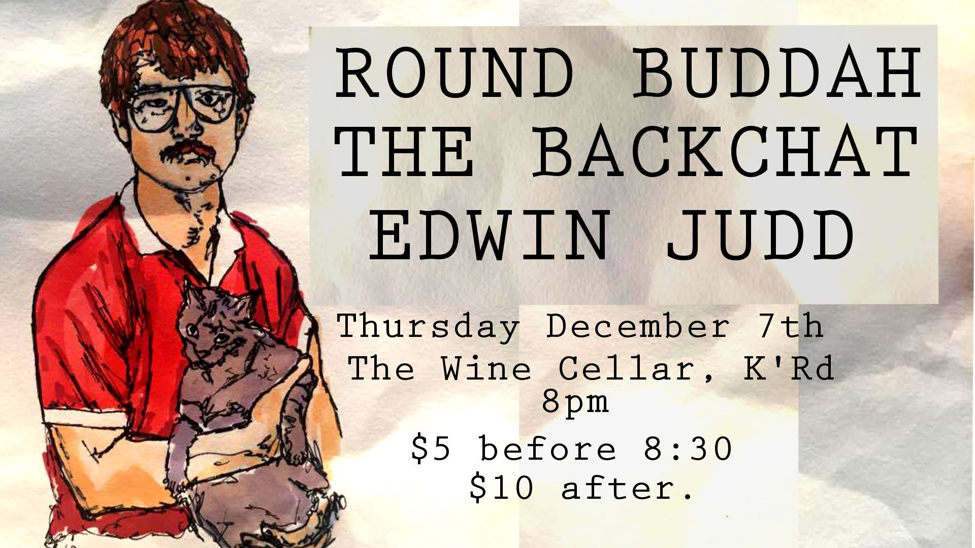 The Backchat, Round Buddah And Edwin Judd