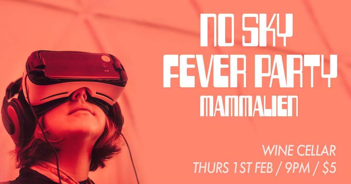 No Sky, Fever Party, Mammalien