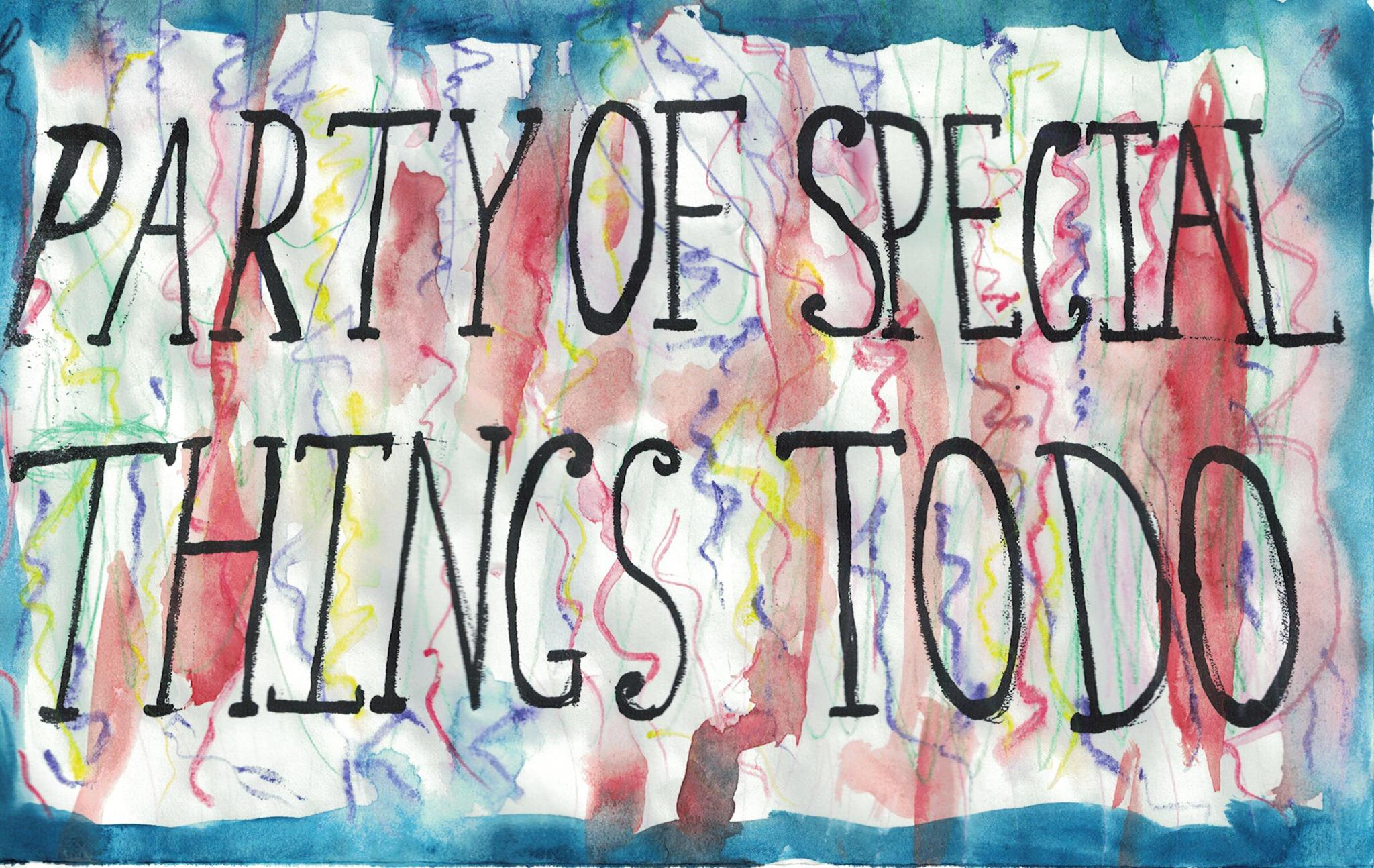 Party Of Special Things To Do
