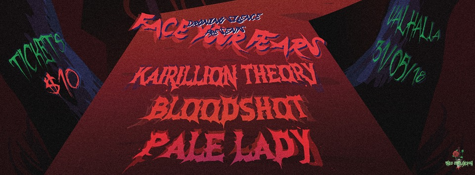 Face Your Fears - Kairillion Theory ,Pale Lady ,Bloodshot