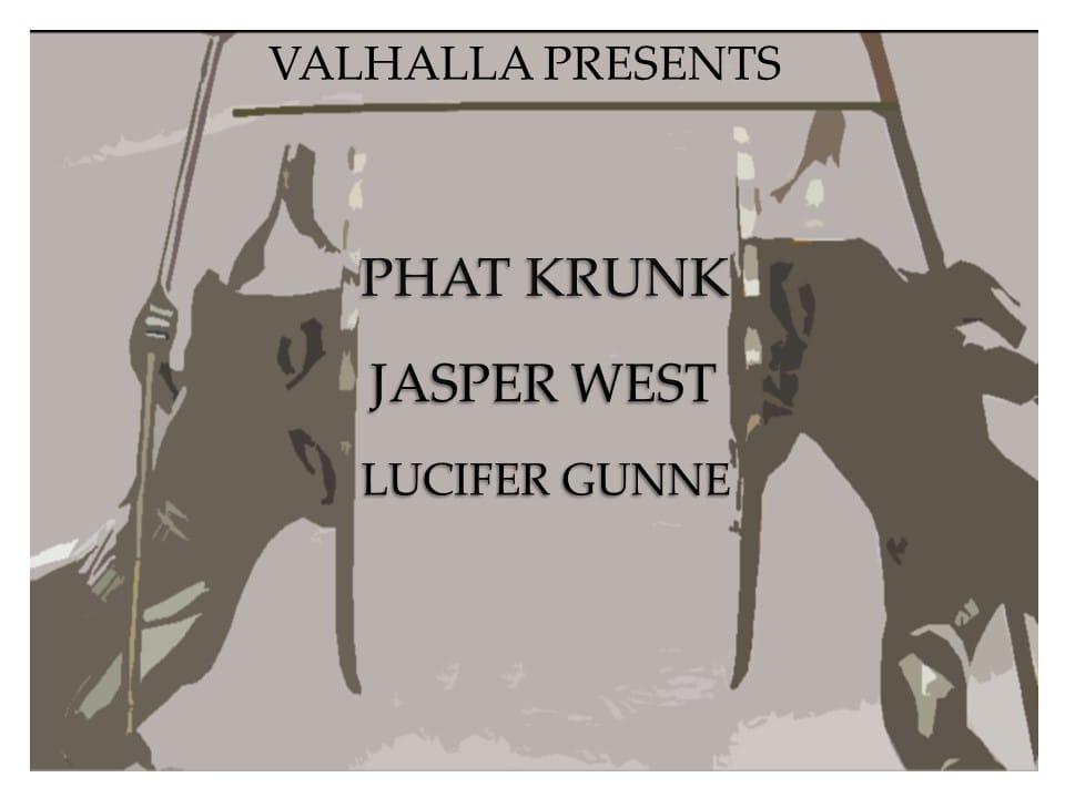 Phat Krunk , Jasper West , Lucifer Gunne