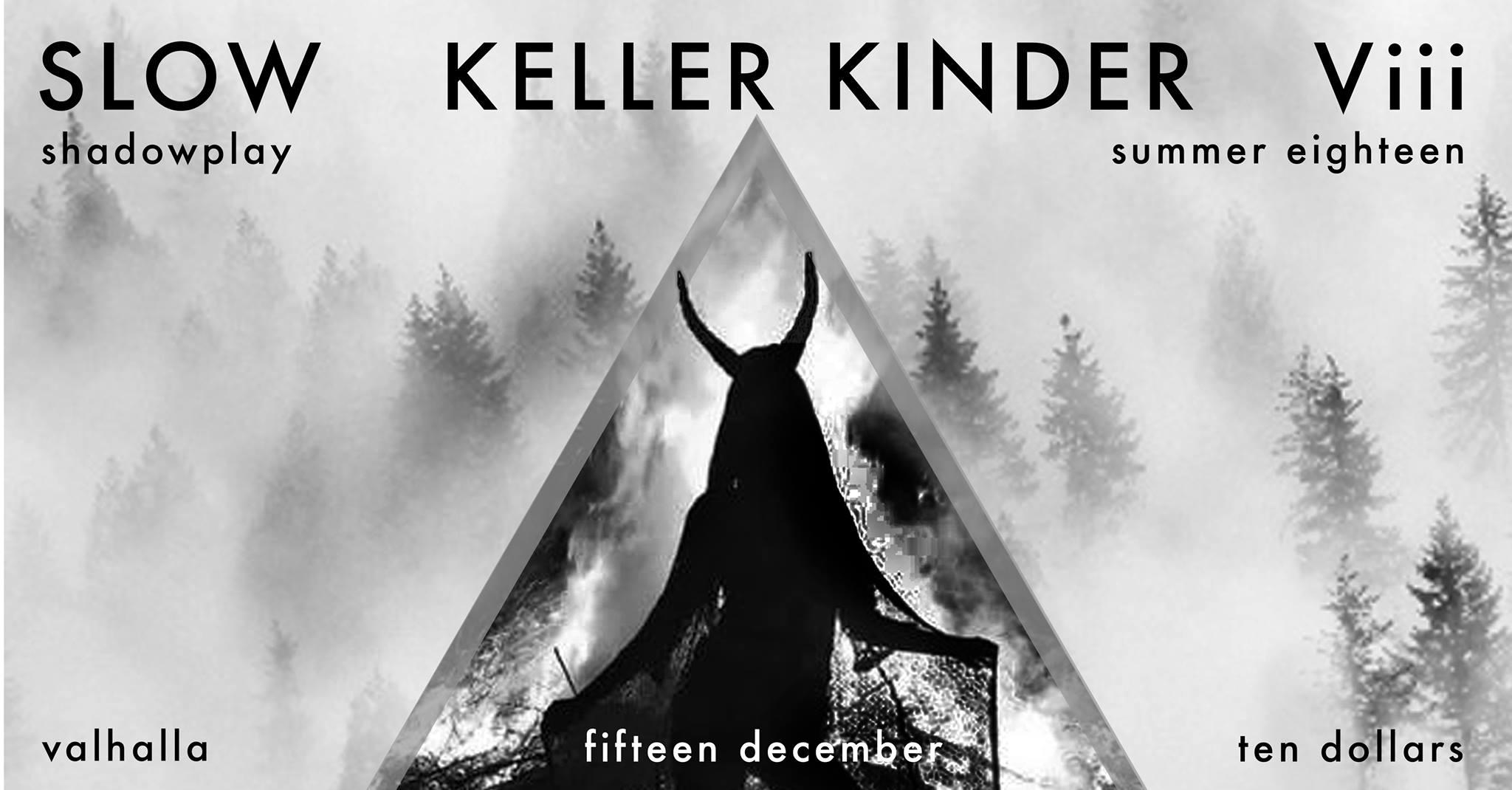Keller Kinder, Slow, Viii!