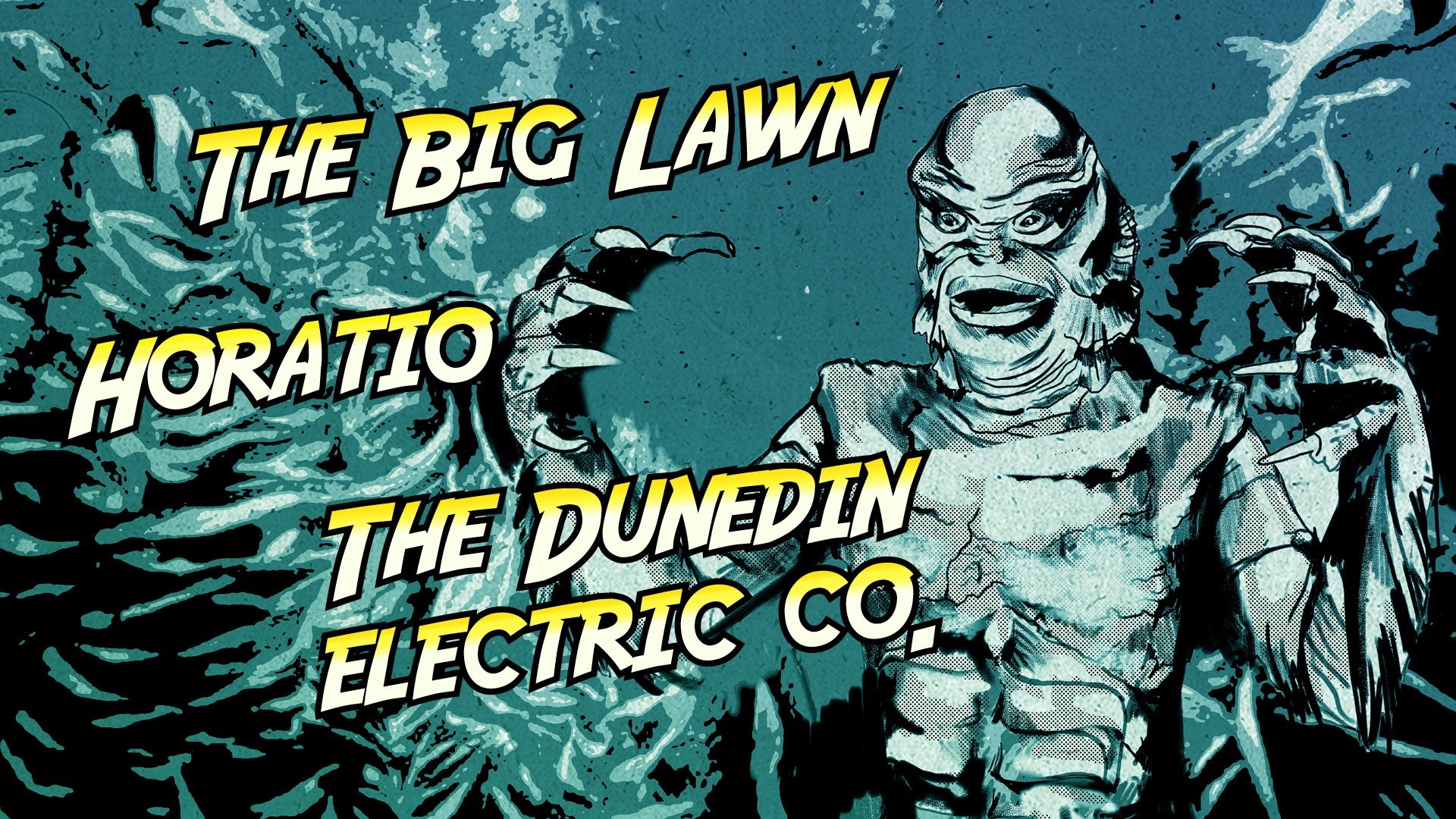 The Big Lawn, Dunedin Electric Co, Horatio
