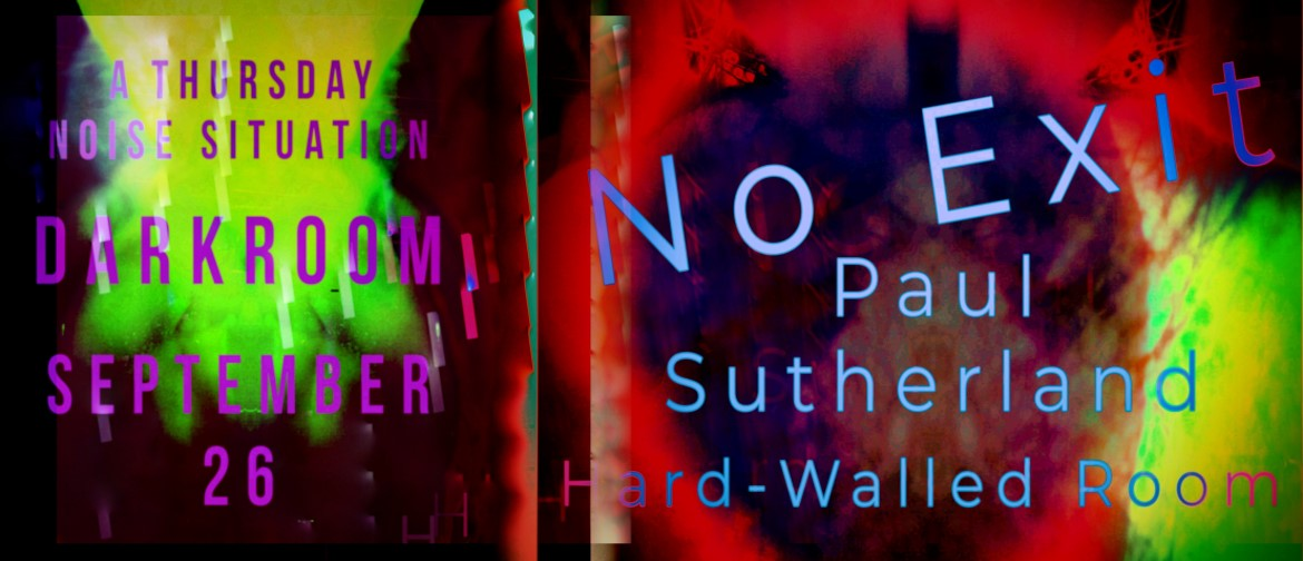 No Exit, Paul Sutherland, Hard-walled Room