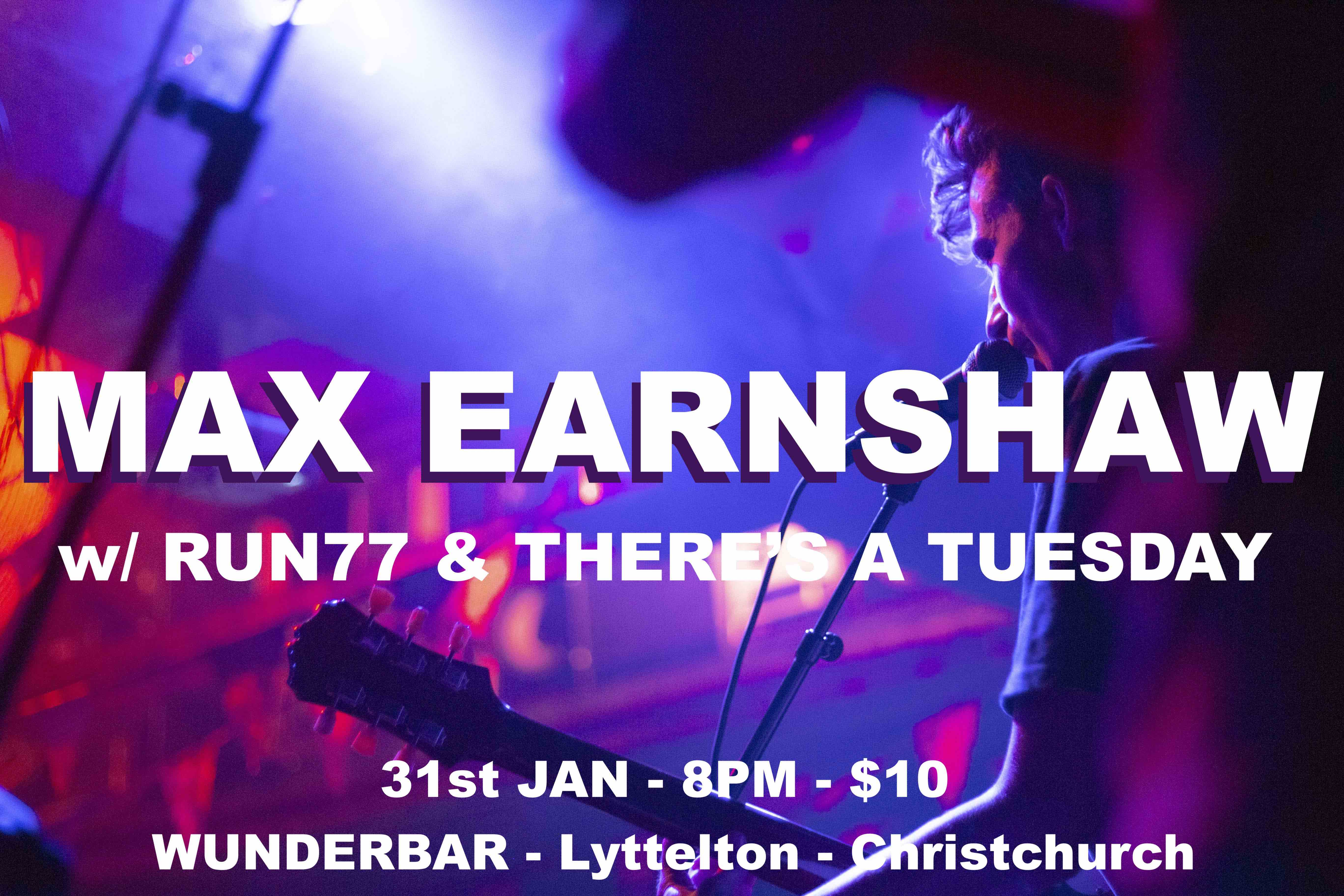 Max Earnshaw w/ Run77 and There's A Tuesday