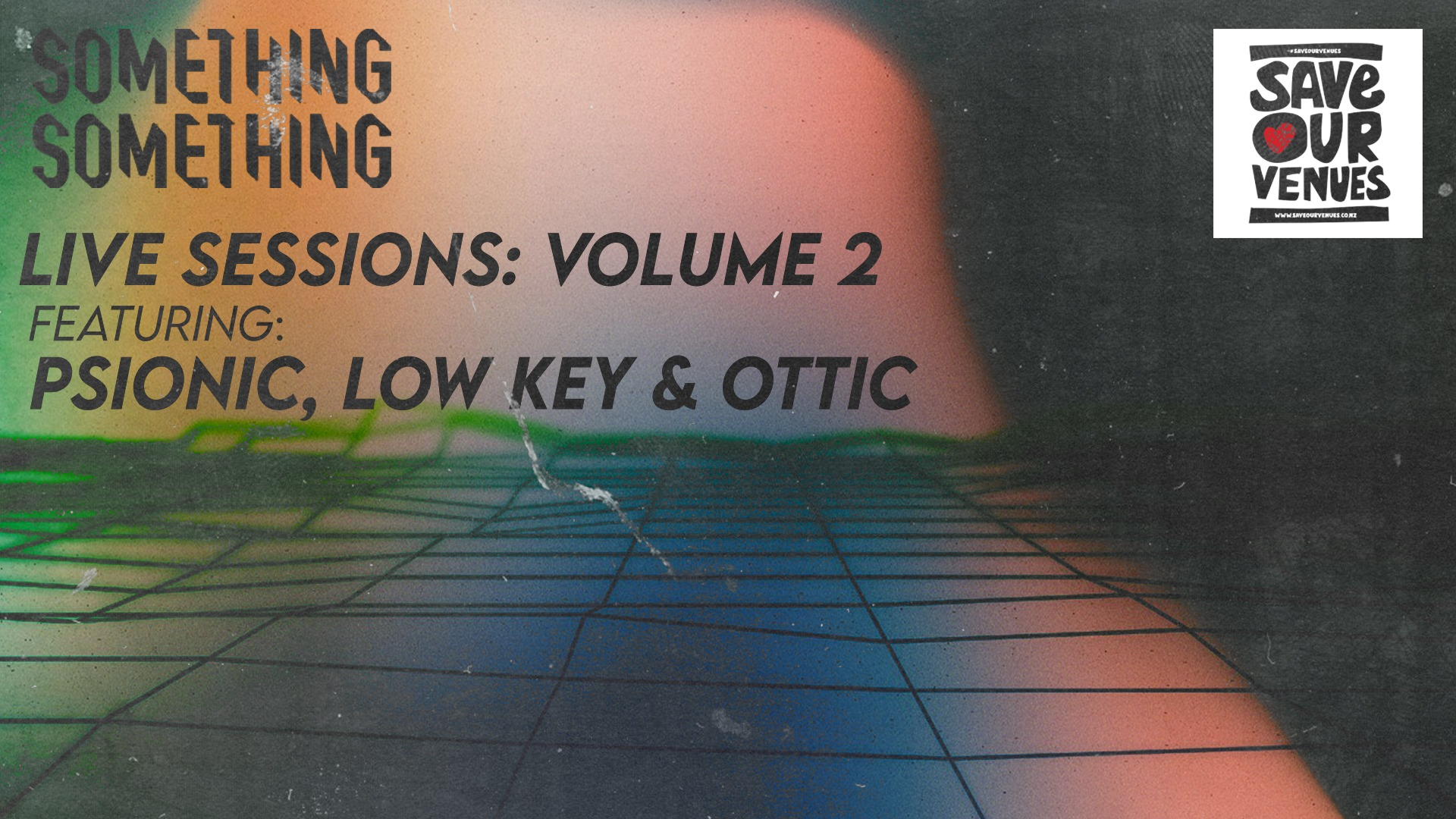 Something Something Live Sessions: Volume 2 - Psionic, Low Key And Ottic
