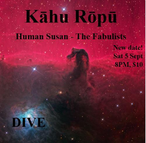 Kāhu Rōpū, Human Susan, The Fabulists - Cancelled
