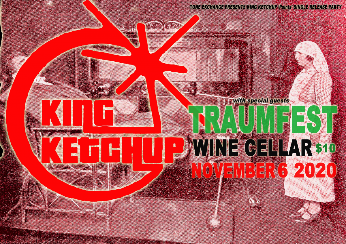 King Ketchup 'Points' Single Release Party w/ Traumfest