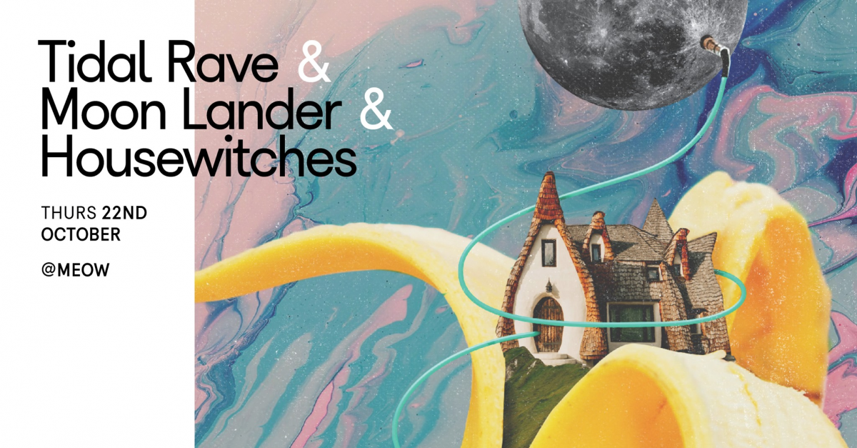 Tidal Rave, Moon Lander And Housewitches