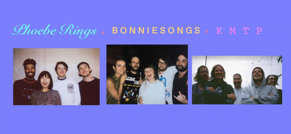 Phoebe Rings, Bonniesongs and K M T P