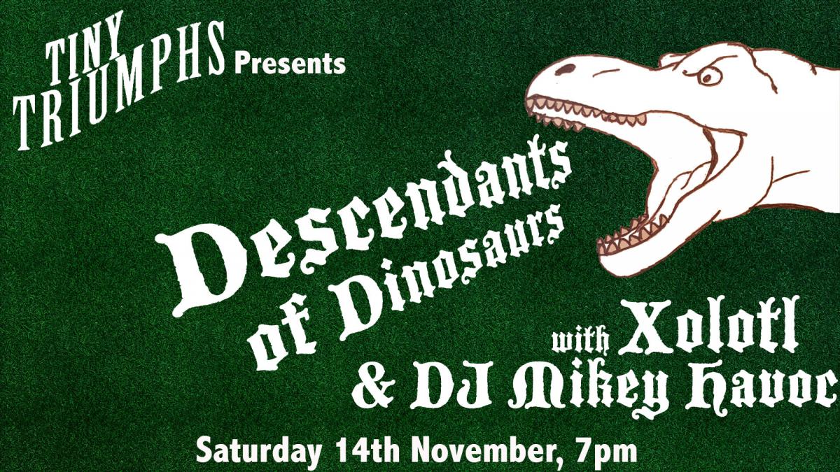 Descendants Of Dinosaurs And Xolotl