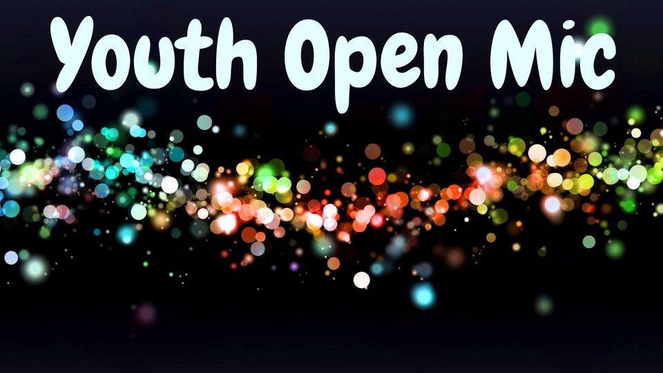 Youth Open Mic: Calling All Talented Youth And Child Performers