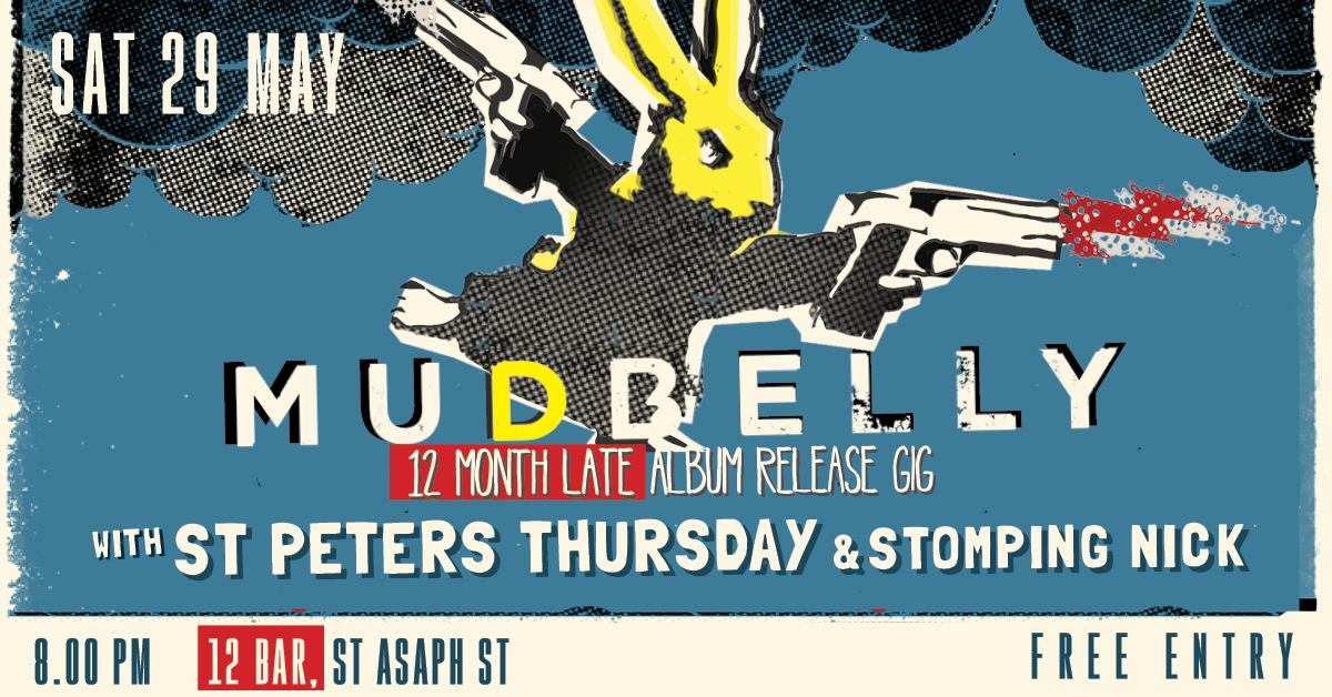 Mudbelly 12-month Late Album Release Gig