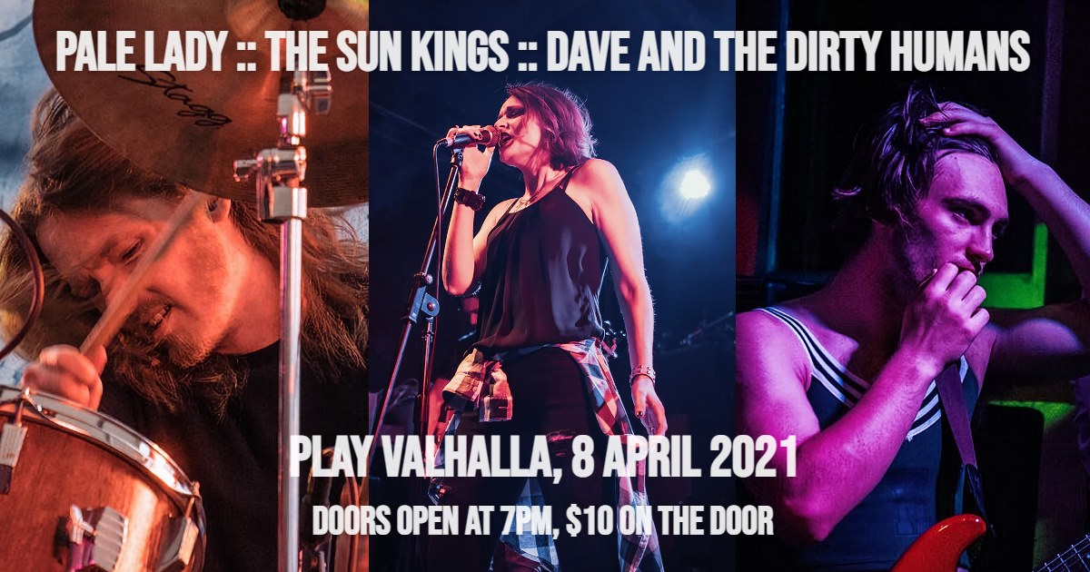 Pale Lady / The Sun Kings / Dave And The Dirty Humans