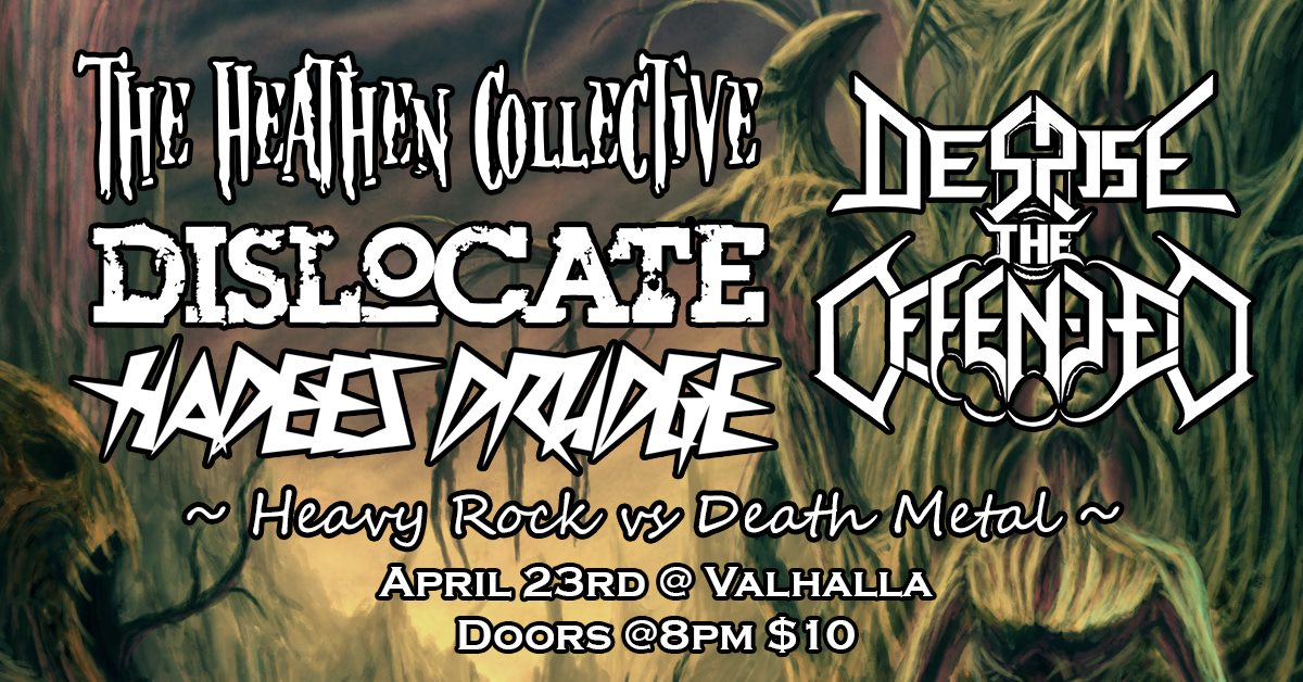 The Heathen Collective / Dto / Dislocate And More