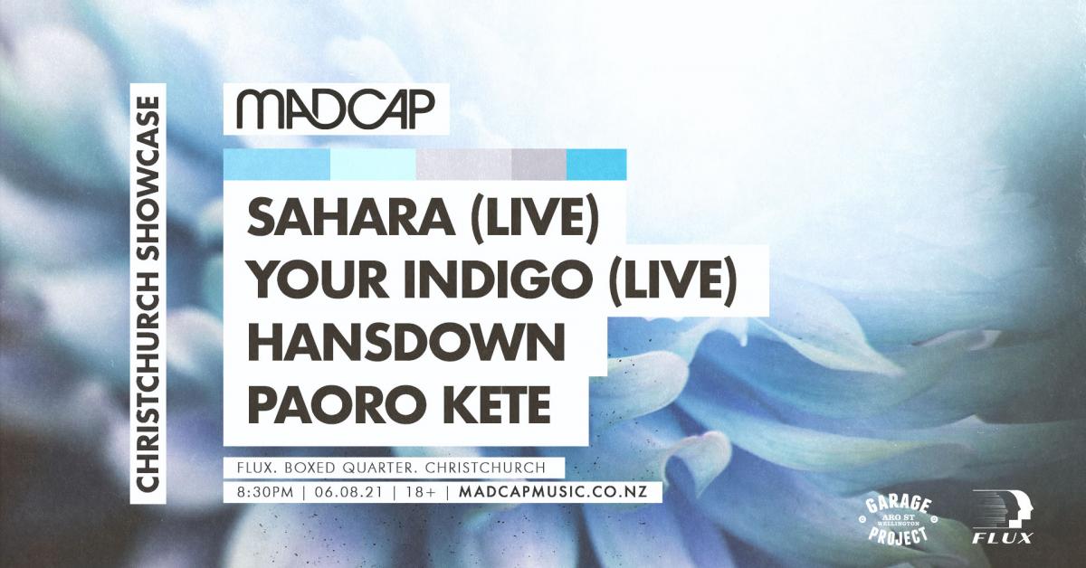 Madcap Showcase Chch Ft. Sahara (ak) And Your Indigo