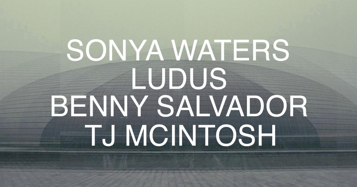 Sonya Waters, Ludus, Benny Salvador, T J Mcintosh