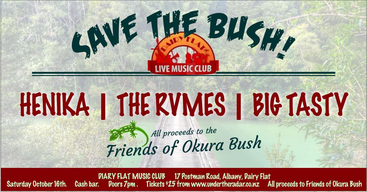 Save The Bush! Fundraiser For Okura With Henika, The RVMES, Big Tasty