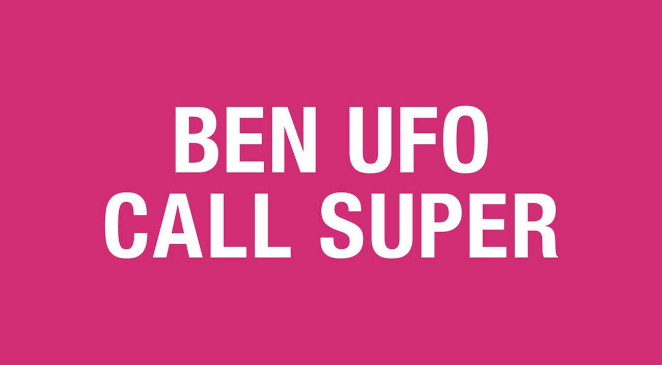 Ben UFO and Call Super
