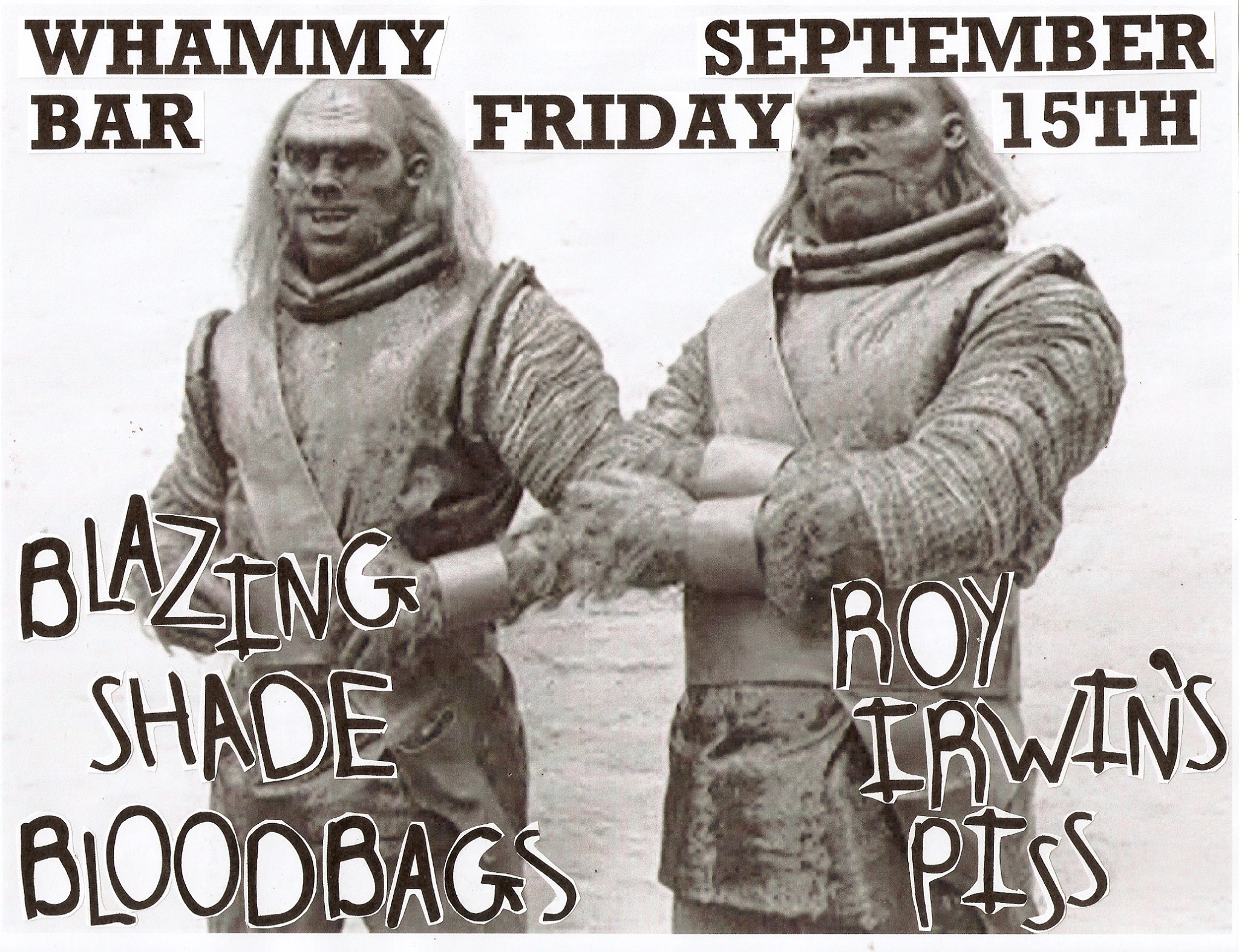 Bloodbags, Blazing Shade and Roy Irwin's Piss