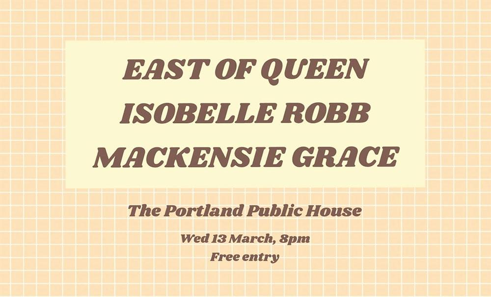 East of Queen, Isobelle Robb & Mackensie Grace